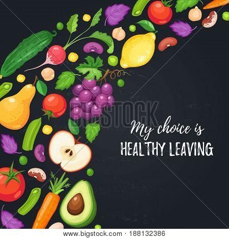 My choice is healthy eating. Food poster with fresh fruits and vegetables on blackboard. Corner composition from fruits and vegetables.