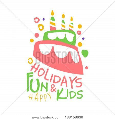 Holidays fun and kids promo sign. Childrens party colorful hand drawn vector Illustration for invitation, card, menu, banner, poster