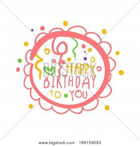 Happy Birthday to you promo sign. Childrens party colorful hand drawn vector Illustration for invitation, card, menu, banner, poster