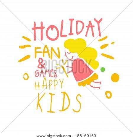 Holiday fan and games happy kids promo sign. Childrens party colorful hand drawn vector Illustration for invitation, card, menu, banner, poster