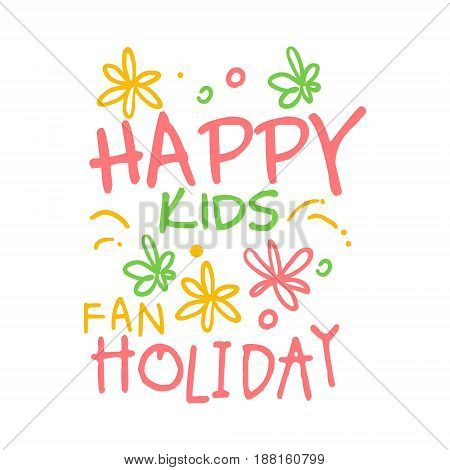Happy kids fan holiday promo sign. Childrens party colorful hand drawn vector Illustration for invitation, card, menu, banner, poster