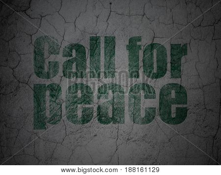 Political concept: Green Call For Peace on grunge textured concrete wall background