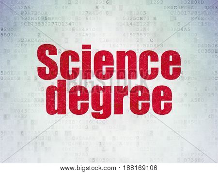 Science concept: Painted red word Science Degree on Digital Data Paper background