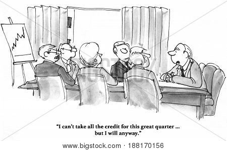 Business cartoon about a boss who is taking all the credit for the excellent quarterly sales results.