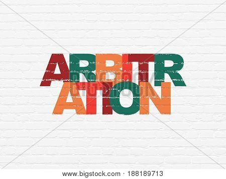 Law concept: Painted multicolor text Arbitration on White Brick wall background