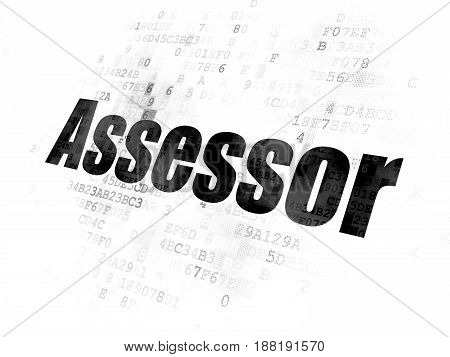 Insurance concept: Pixelated black text Assessor on Digital background