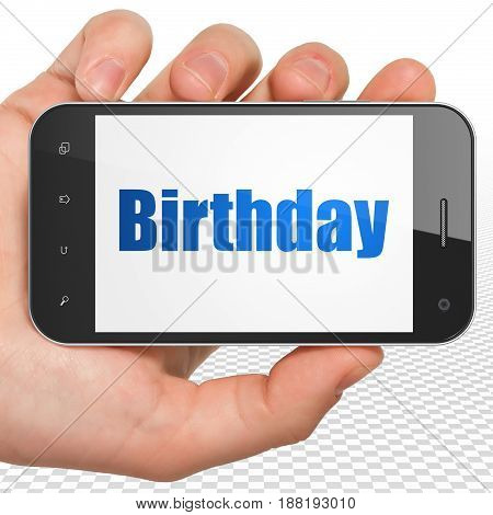 Entertainment, concept: Hand Holding Smartphone with blue text Birthday on display, 3D rendering