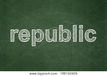 Political concept: text Republic on Green chalkboard background