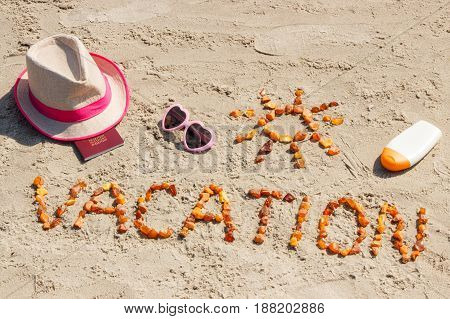 Word Vacation, Accessories For Sunbathing And Passport At Beach, Concept Of Summer Time
