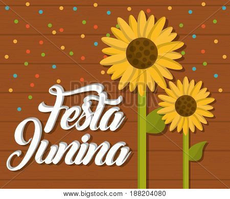 festa junina card with sunflowers icon  over wooden background. colorful design. vector illustration