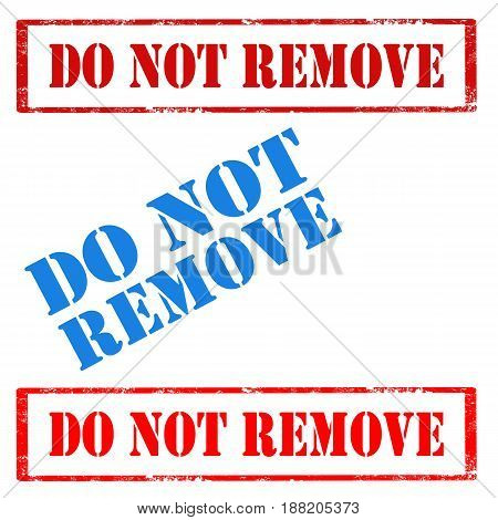 Set of stamps with text Do Not Remove,vector illustration