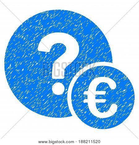 Grunge Euro Balance Query icon with grunge design and dust texture. Unclean vector blue pictogram for rubber seal stamp imitations and watermarks. Draft emblem symbol.