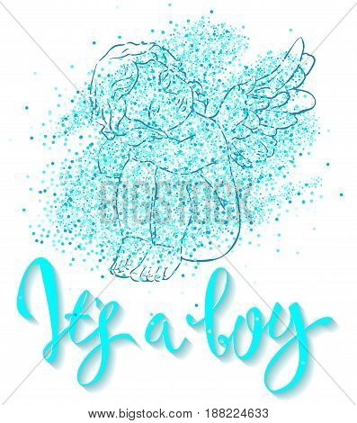Calligraphy lettering It's a boy. Vector hand drawn invitation to the baby shower for a boy with angel and blue glittering confetti