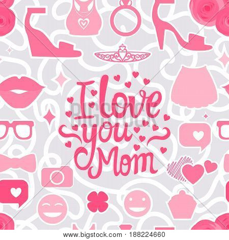 Vector I love you Mom. Lettering inscription congratulation on Mother's Day.  Female interests are symbols. Seamless pattern background.