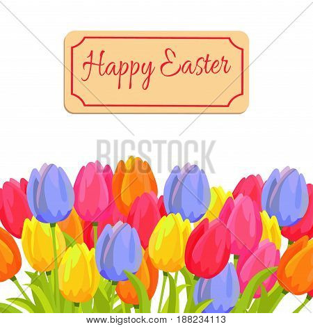 Happy Easter postcard with tulips and sign board for your text. Spring postcard with editable place for congratulations, beautiful red, yellow and blue and orange flowers isolated vector illustration.