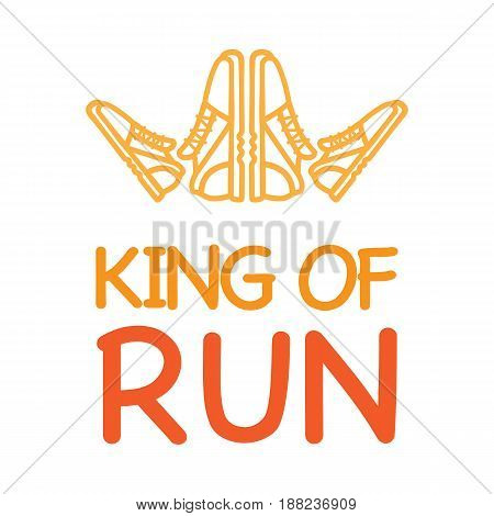 King of run motto with logo crown from sneakers. Fitness keeps fit athletic logotype and sportive credo. Shoes make crown for king. Sport lifestyle and running for health concept vector illustration