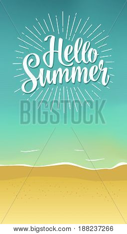 Hello summer hand drawn lettering with rays on tropical beach background. Vector color illustration. Poster with place for text
