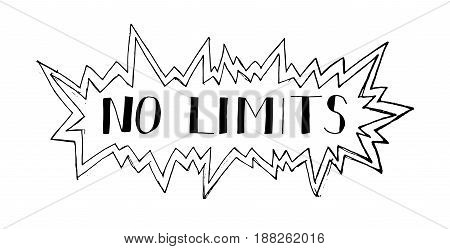 No limits.Vector hand drawn phrase. Hand lettering for poster, cards etc.