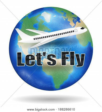 Let's fly with airplane. Travel around the world