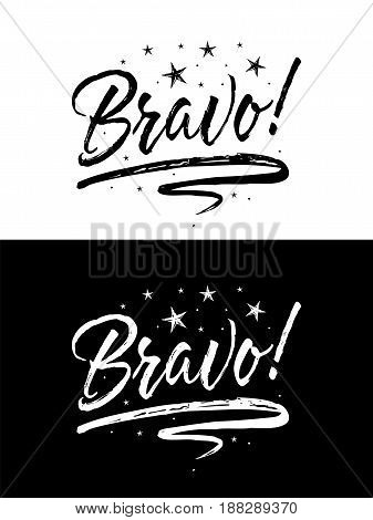 Bravo banner.Beautiful greeting card scratched calligraphy black text word stars. Hand drawn invitation T-shirt print design. Handwritten modern brush lettering black white background isolated vector