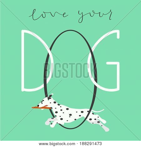 Love your dog. Brush lettering quote about the dog. Phrase about pet. Motivational saying with ink. Isolated vector illustration.