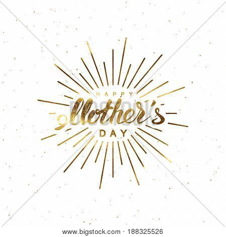Happy Mothers Day. Vector holiday illustration of festive lettering with burst rays. Vintage golden scratched label