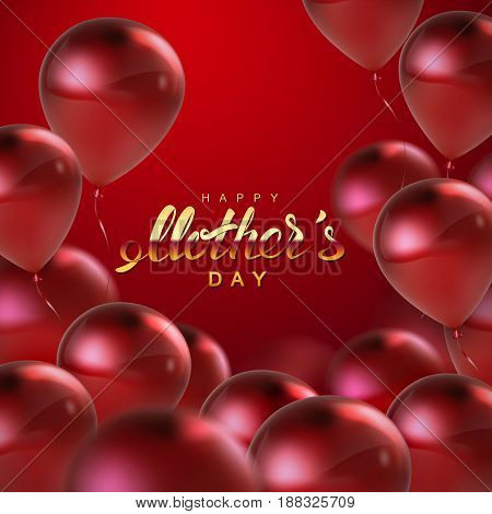 Happy Mothers Day. Vector holiday illustration of festive poster or banner template with flying balloons and golden lettering headline