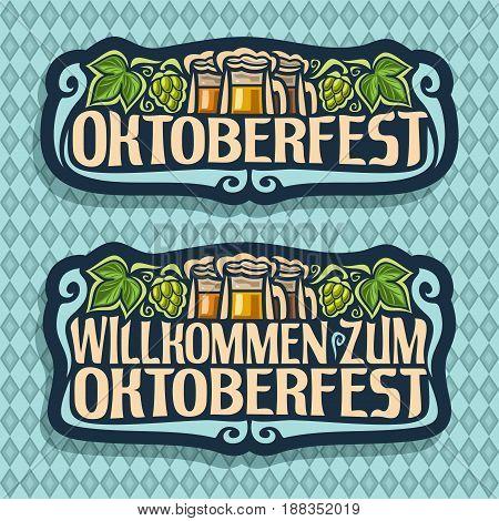 Vector logo for Oktoberfest on blue diamond background: beer in 3 glass mugs, lettering title - oktoberfest, green leaf hops, text - willkommen zum, oktoberfest label on repeat rhombus texture pattern