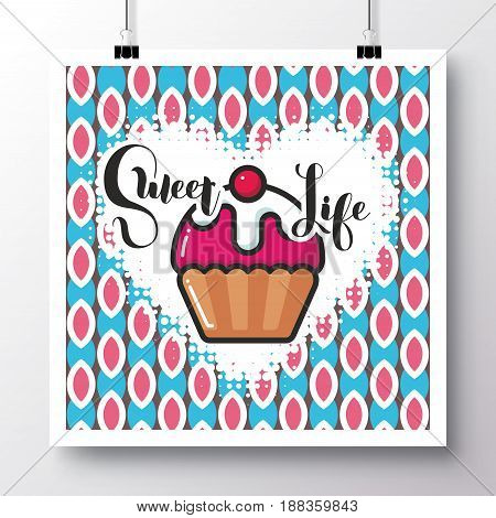 Poster with icon cupcake and phrase-Sweet Life on a vintage pattern background. Vector illustration for wallpaper flyers invitation brochure greeting card menu.