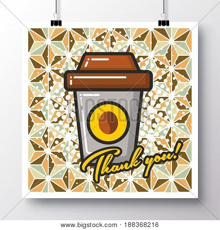 Poster with icon cup coffee and phrase-thank you on a vintage pattern background. Vector illustration for wallpaper flyers invitation brochure greeting card menu.