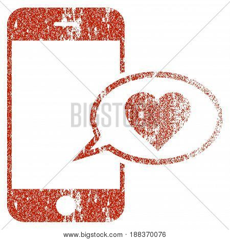 Smartphone Love Message grunge textured icon for overlay watermark stamps. Flat symbol with dirty texture. Textured vector red rubber seal stamp with grunge design on a white background.