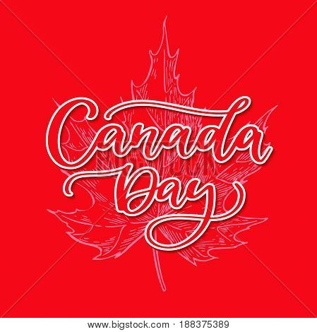Happy Canada day vector card. Handwritten lettering with maple. Calligraphy sticker. Great for banner, poster, sale, card