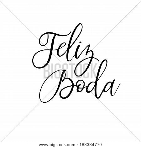 Feliz Boda. Happy Wedding Calligraphy Inscription. Handwritten Greeting Card. Vector