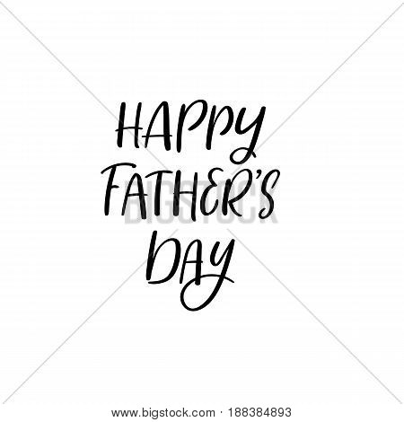 Happy Father's Day Greeting Card. Handwritten Ink Illustration. Modern Calligraphy.