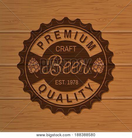 Craft Beer badge. Vector illustration. Vintage design for bar, pub and restaurant business. Photorealistic wood engraved craft beer design.