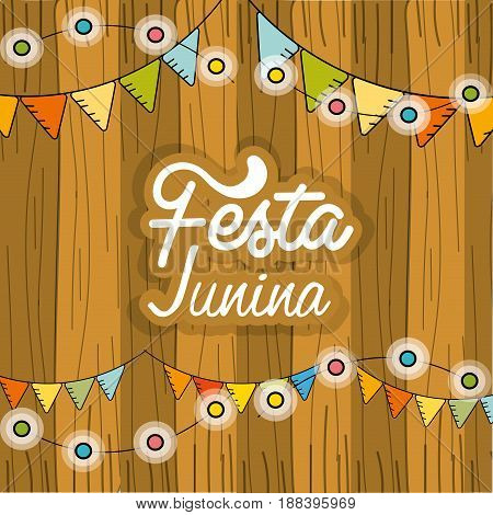 festa junina with chain bulbs and wood background, vector illustration