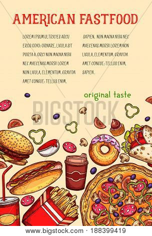 American fast food meal and drink sketch poster. Hamburger and hot dog sandwiches, pizza, donut, coffee and soda drink, french fries, ketchup sauce and cupcake. Fast food restaurant menu card design