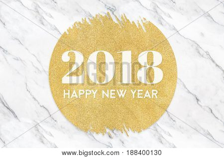 Happy New Year 2018 Number On Gold Circle Glitter On White Marble Background,holiday Greeting Card