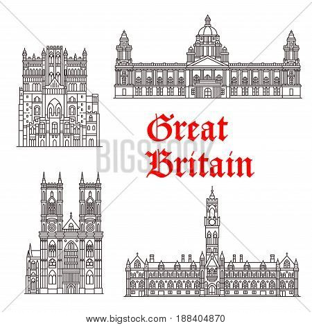 Great Britain architecture and British famous landmark buildings. Vector isolated icons and facades of Westminster Abbey, Ourham Cathedral, City Hall Bradford and Belfast