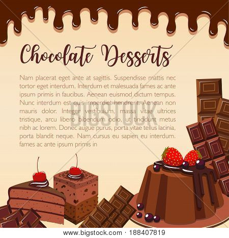Chocolate desserts and sweet cakes. Vector poster for bakery shop or confectionery of choco pies or tiramisu tortes or brownie pudding with chocolate biscuits and fondant glaze for cafeteria or pastry