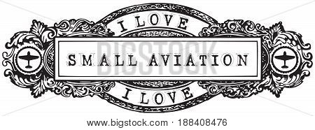 Vintage banner I Love Small Aviation. Vector in the old style.