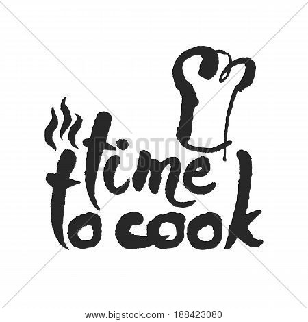 Time To Cook. Hand written phrase in calligraphic style. Black on white background. Clipping paths included.