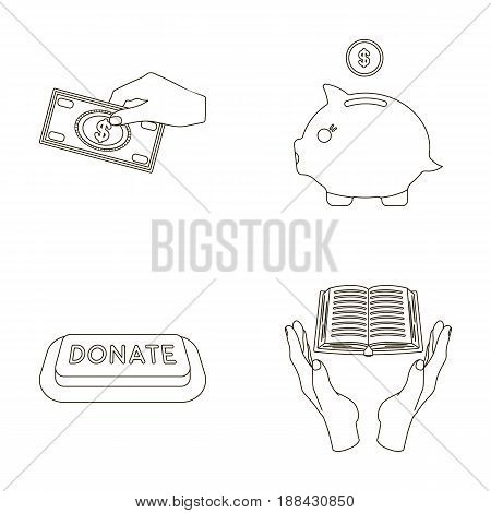 Hand with money for poshestvovaniya, a piggy bank for charity, a button with an inscription, a book for the blind in their hands. Charity and donation set collection icons in outline style vector symbol stock illustration .