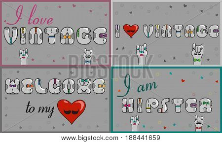 Cards with inscriptions about vintage and hipsters. Artistic font. Welcome to my heart. Gray retro letters with colorful ties. Pink numerals. Cartoon hipster hands. illustration
