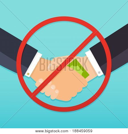 Handshake with money bills and red prohibition sign. Anti corruption concept. Flat design modern vector illustration concept.