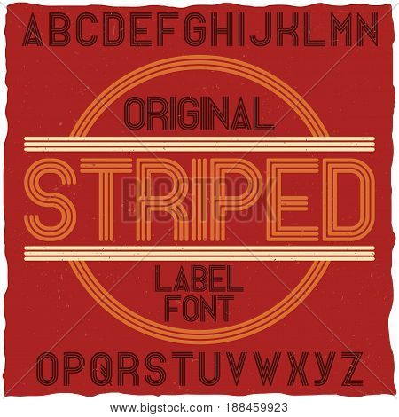 Striped vintage label typeface. Best for posters, headlines and graphic design in retro style. Uppercase glyphs set. Vector.