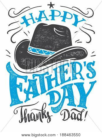 Happy Father's Day thanks Dad. Hand-lettering greeting card with cowboy hat. Hand drawn print ready typography isolated on white background