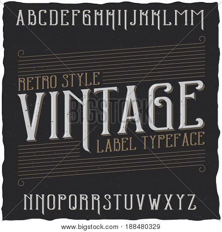Vintage label typeface named Vintage. Good font to use in any vintage labels or logo.