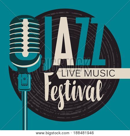 Vector poster for a jazz festival live music with a microphone vinyl record and inscription in retro style. Template for flyers banners invitations brochures and covers.