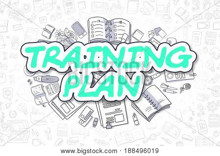 Green Text - Training Plan. Business Concept with Doodle Icons. Training Plan - Hand Drawn Illustration for Web Banners and Printed Materials.